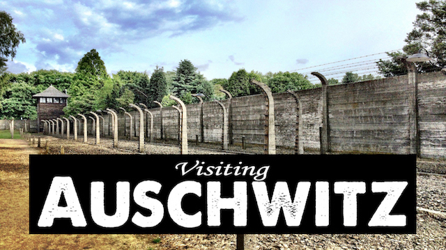 Visiting Auschwitz Featured Image